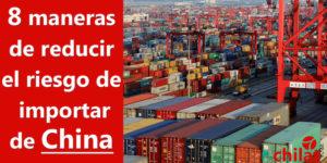 8 maneras de reducir el riesgo de importar de China