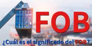 ¿Cuál es el significado del FOB?